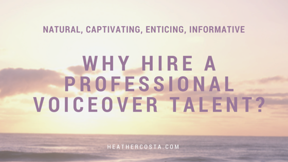 Why hire a professional voiceover talent?